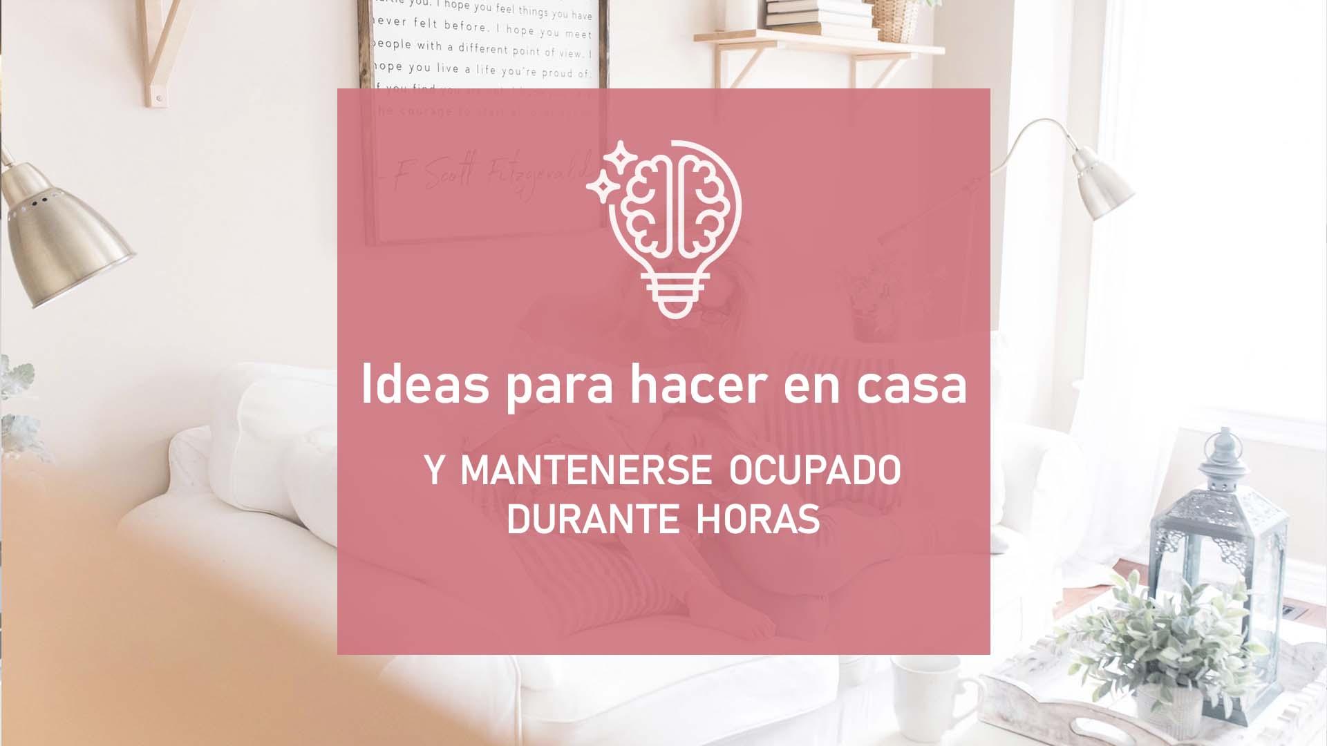 ideas para hacer en casa